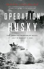 Operation Husky af Mark Zuehlke