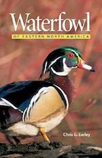 Waterfowl of Eastern North America af Chris G. Earley