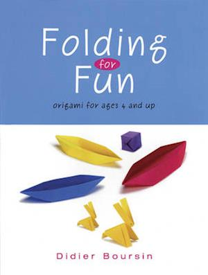 Folding for Fun: Origami for Ages 4 and Up