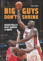 Big Guys Don't Shrink