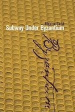 Subway Under Byzantium