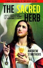 The Sacred Herb / The Devil's Weed