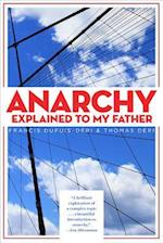 Anarchy Explained to My Father