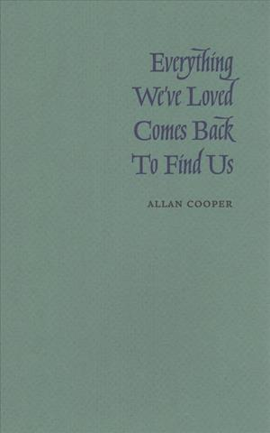 Everything We've Loved Comes Back to Find Us