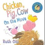 Chicken, Pig, Cow on the Move af Ruth Ohi, Michael Kusugak