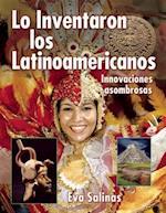 Lo Inventaron Los Latinamericanos (We Thought of It)