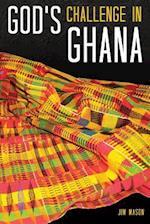 God's Challenge in Ghana