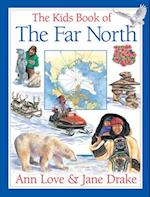The Kids Book of the Far North (Kids Book of)