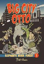 Big City Otto (Elephants Never Forget)