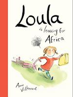 Loula Is Leaving for Africa (Loula)