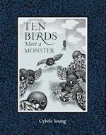 Ten Birds Meet a Monster (Ten Birds)