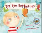 Bye, Bye, Butterflies! (Tell me more Storybook)