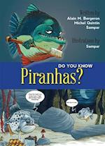 Do You Know Piranhas? (Do You Know)