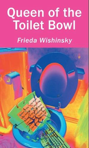 Queen of the Toilet Bowl af Frieda Wishinsky