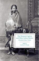 The Western Captive and Other Indian Stories (Broadview Editions)