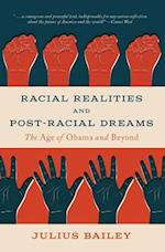 Racial Realities and Post-Racial Dreams