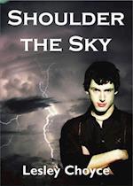 Shoulder the Sky af Lesley Choyce