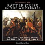 Battle Cries in the Wilderness (Canadians at War)