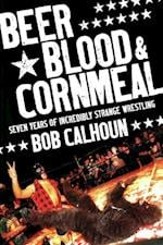 Beer, Blood And Cornmeal