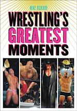 Wrestling's Greatest Moments