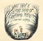 What There Is Before There Is Anything There af Liniers