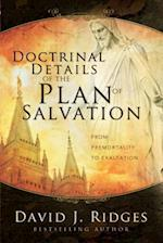 Doctrinal Details of the Plan of Salvation