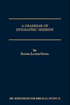 A Grammar of Epigraphic Hebrew