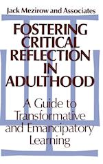 Fostering Critical Reflections in Adulthood (Jossey-Bass Higher Education Series)