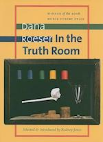 In the Truth Room (Samuel French Morse Poetry Prize)