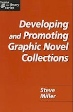 Developing and Promoting Graphic (Teens the Library)