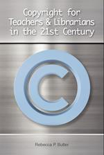 Copyright for Teachers and Librarians in the 21st Century