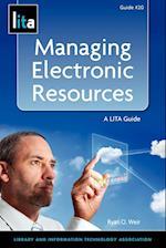 Managing Electronic Resources (LITA Guide)