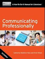 Communicating Professionally (HOW TO DO IT MANUALS FOR LIBRARIANS)