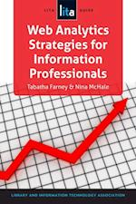 Web Analytics Strategies for Information Professionals: A LITA Guide