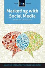 Marketing With Social Media (LITA Guide)