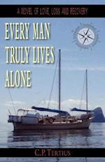 Every Man Truly Lives Alone