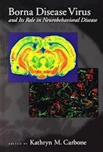 Borna Disease Virus and its Role in Neurobehavioral Diseases