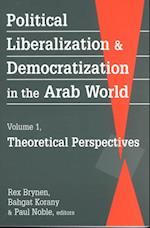 Political Liberalization and Democratization in the Arab World af Bahgat Korany, etc, Rex Brynen