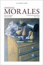 Armando Morales, Monograph and Catalogue Raisonne, 1974 - 2004