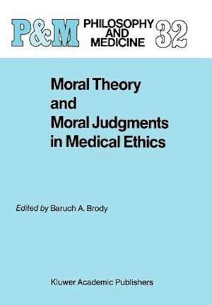 Moral Theory and Moral Judgments in Medical Ethics