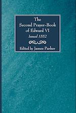 The Second Prayer-Book of Edward VI, Issued 1552