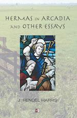 Hermas in Arcadia and Other Essays