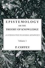Epistemology or the Theory of Knowledge, Volume 1-2 af P. Coffey