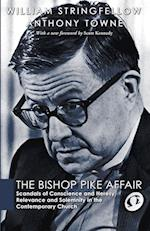 The Bishop Pike Affair (William Stringfellow Reprint)