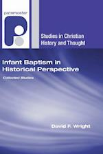 Infant Baptism in Historical Perspective (Studies in Christian History And Thought)
