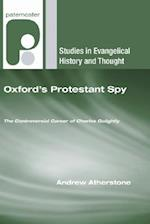 Oxford's Protestant Spy (STUDIES IN EVANGELICAL HISTORY AND THOUGHT)