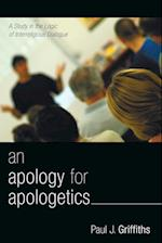 An Apology for Apologetics af Paul J. Griffiths