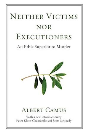 Bog hæftet Neither Victims Nor Executioners: An Ethic Superior to Murder af Albert Camus
