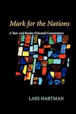 Mark for the Nations: A Text- And Reader-Oriented Commentary
