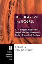 The Heart of the Gospel: A. B. Simpson, the Fourfold Gospel, and Late Nineteenth-Century Evangelical Theology af Bernie A. Van De Walle